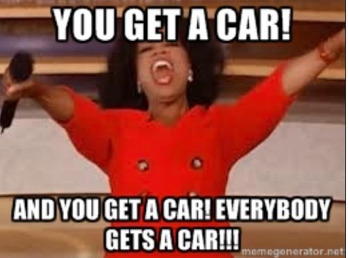 Oprah You Get A Car Meme